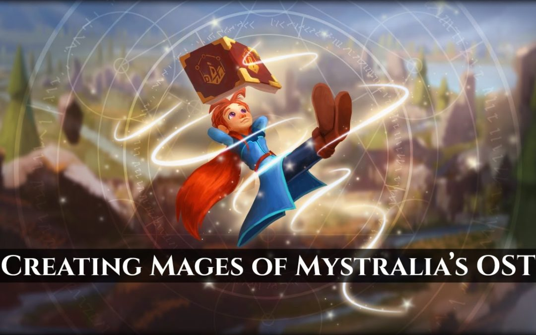 Crafting a Soundtrack – The Making of Mages of Mystralia's OST